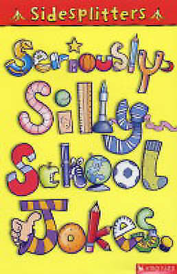 """""""AS NEW"""" Seriously Silly School Jokes (Sidesplitters), , Book"""
