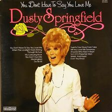 """12"""" LP - Dusty Springfield - You Don't Have To Say You Love Me - B420"""