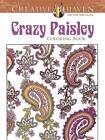 Creative Haven Crazy Paisley Coloring Book von Kelly A. McElwain, Kelly A. Baker und Robin J. Baker (2012, Taschenbuch)