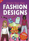 Create Your Own Fashion Designs by Top That! Publishing Ltd (Mixed media product, 2002)