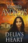 Delia's Heart by Virginia Andrews (Hardback, 2011)