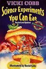USED (GD) Science Experiments You Can Eat: Revised Edition by Vicki Cobb