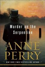 Charlotte and Thomas Pitt: Murder on the Serpentine : A Charlotte and Thomas Pitt Novel 32 by Anne Perry (2017, Hardcover)