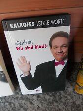 Kalkofes letzte Worte: Geschafft!, Wir sind blöd!, aus dem Lappan Verlag