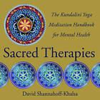 Sacred Therapies: The Kundalini Yoga Meditation Handbook for Mental Health by David Shannahoff-Khalsa (Hardback, 2012)
