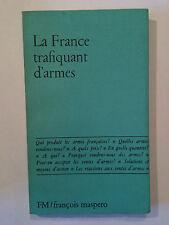 LA FRANCE TRAFIQUANT D'ARMES 1974 MASPERO TRAFIQUE