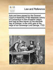 Acts and Laws Passed by the General Court or Assembly of His Majesties Colony of Connecticut in New England: Begun and Held at New Haven on the Eleventh Day of October, in the Ninth Year of the Reign of Our Sovereign Lord George, 1722. by Multiple Contributors (Paperback / softback, 2010)