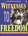 Witnesses to Freedom: Young People Who Fought for Civil Rights by Belinda Rochelle (Paperback / softback, 1997)