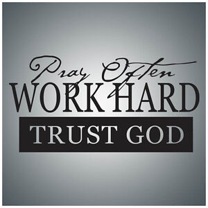 Pray Often Work Hard Trust Godwall Quote Decal Vinyl Lettering
