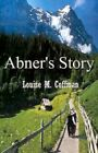 Abner's Story by Louise M Coffman 9780759648241 Paperback 2001