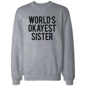 World-039-s-Okayest-Sister-Heather-Grey-Sweatshirt-Funny-Gifts-Ideas-for-Sisters