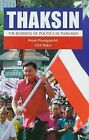 Thaksin: The Business of Politics in Thailand by Chris Baker, Pasuk Phongpaichit (Paperback, 2004)