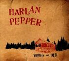 Young & Old [Digipak] by Harlan Pepper (CD, Jan-2013, Six Shooter Records)