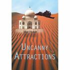 Uncanny Attractions 9780595277520 by Alice Heaver Paperback