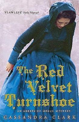 The Red Velvet Turnshoe, Clark, Cassandra | Paperback Book | Acceptable | 978071