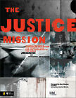 The Justice Mission: A Video-enhanced Curriculum Reflecting the Heart of God for the Oppressed of the World:  Leader's Guide by International Justice System, Jim Hancock (Paperback, 2002)