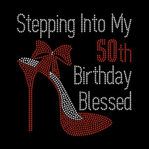 Stepping Into My Birthday Blessed Heel Heels Rhinestone Hotfix Iron On Transfer