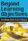 Beyond Learning Objectives: Develop Measurable Objectives That Link to the Bottom Line by Jack J. Phillips, Patricia Pulliam Phillips (Paperback, 2008)