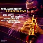 A Place in Time * by Wallace Roney (CD, Nov-2016, Highnote Records, Inc.)