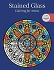 Stained Glass: Coloring for Artists by Skyhorse Publishing (Paperback, 2016)