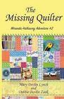 The Missing Quilter: Miranda Hathaway Adventure #2 by Debbie Devlin Zook, Mary Devlin Lynch (Paperback / softback, 2016)