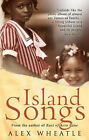 Island Songs by Alex Wheatle (Paperback, 2006)
