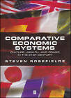 Comparative Economic Systems: Culture, Wealth, and Power in the 21st Century by Steven Rosefielde (Paperback, 2002)