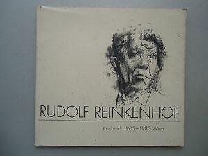 Rudolf Reinkenhof Innsbruck 1905-1980 Wien - Eggenstein-Leopoldshafen, Deutschland - Rudolf Reinkenhof Innsbruck 1905-1980 Wien - Eggenstein-Leopoldshafen, Deutschland