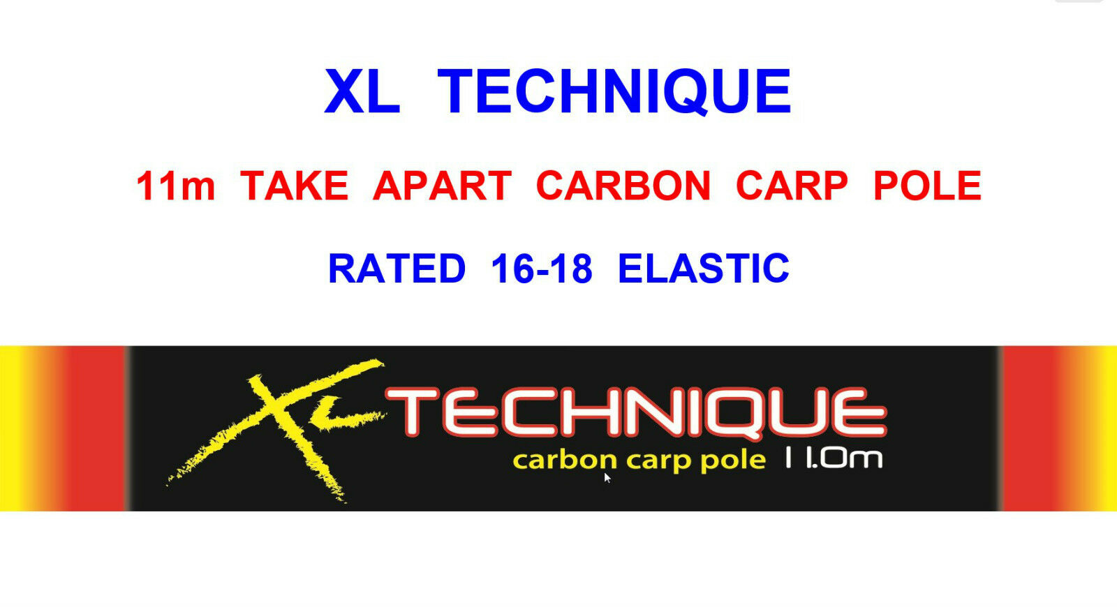 XL TECHNIQUE TAKE APART 11m CARBON CARP POLE COARSE FISHING RATED 16-18 ELASTIC