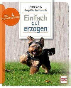 Einfach-gut-erzogen-Hund-Erziehung-Training-Umgang-Hilfe-Ratgeber-Tipps-Buch-NEU
