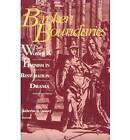 Broken Boundaries: Women and Feminism in Restoration Drama by The University Press of Kentucky (Paperback, 1996)