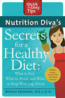 Nutrition Diva's Secrets for a Healthy Diet: What to Eat, What to Avoid, and What to Stop Worrying About by Monica Reinagel (Paperback, 2011)