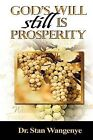 God's Will Still Is Prosperity! by Stan Wangenye (Paperback / softback, 2009)