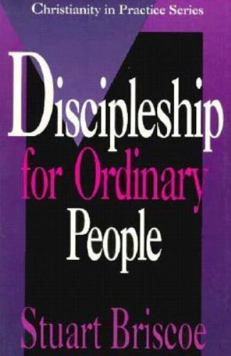 Discipleship for Ordinary People [Christianity in Practice Series]