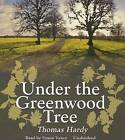 Under the Greenwood Tree by Thomas Hardy (CD-Audio, 2013)