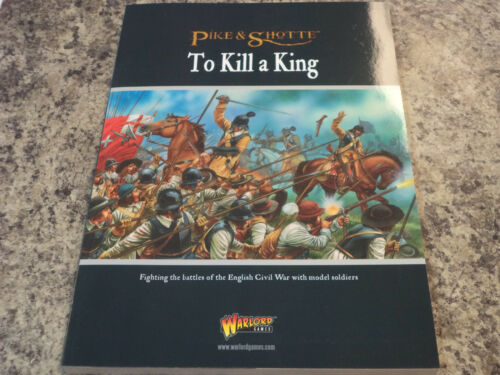To Kill A King Supplement Pike and Shotte Rulebook War Game Book Warlord New!