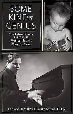1 of 1 - Some Kind of Genius: The Extraordinary Journey of Musical Savant Tony Deblois.