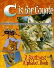 C is for Coyote: A Southwest Alphabet Book by Andrea Helman, Gavriel Jecan (Hardback, 2002)