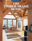 The New Timber-frame Home: Design, Construction and Finishing by Tedd Benson (Hardback, 1998)