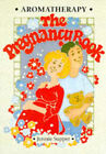 Aromatherapy - The Pregnancy Book by Jennie Supper (Paperback, 1998)