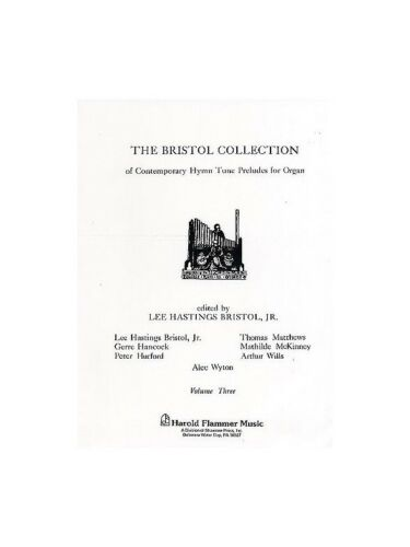 The Bristol Collection Volume 3 Learn to Play Post-1900 Organ SHEET MUSIC BOOK