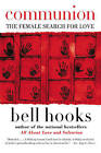 Communion: The Female Search for Love by Bell Hooks (Paperback, 2016)