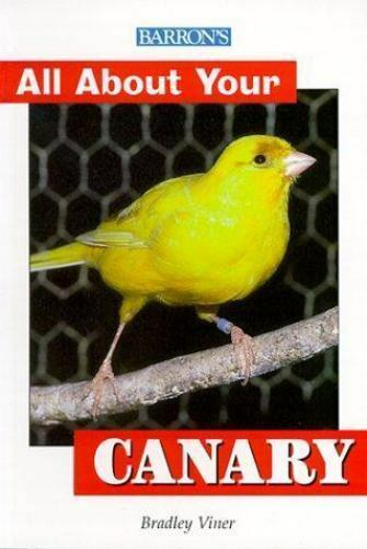 All about Your Canary Paperback Bradley Viner