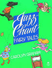 Jazz Chant Fairy Tales: Student Book by Carolyn Graham (Paperback, 1988)