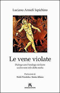 Le vene violate. Dialogo con l'urologo siciliano ucciso non solo dalla mafia