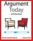 The Argument Today with Readings by Richard Johnson-Sheehan, Charles Paine (Paperback, 2014)
