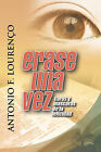 Erase Una Vez: Caras y M Scaras de La Felicidad by Antonio Filipe Louren O MD (Hardback, 2011)