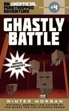 Ghastly Battle: An Unofficial Minetrapped Adventure, #4 (The Unofficial Minetrap