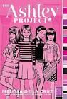 The Ashley Project by Melissa de la Cruz (Paperback, 2014)