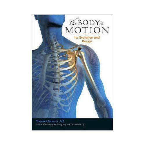 The Body in Motion by Theodore Dimon, G. David Brown